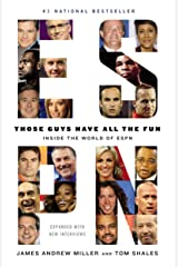Those Guys Have All the Fun: Inside the World of ESPN Kindle Edition
