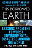This Borrowed Earth: Lessons from the Fifteen Worst Environmental Disasters around the World (MacSci)