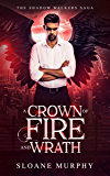 A Crown Of Fire And Wrath: Dark Fantasy Paranormal Romance (The Shadow Walkers Saga Book 5)