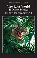 The Lost World And Other Stories (Wordsworth