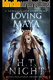 Loving Maya (Werewolf Love Story Book 3)