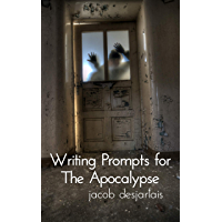 Writing Prompts for the Apocalypse: A Writing Book About the End of the World (English Edition)