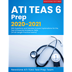ATI TEAS 6 Prep 2020-2021: 680 Questions and Detailed Answer Explanations for the Test of Essential Academic Skills (4…