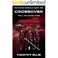 Crossover: It's a Jon Hunter thing. (The Hunter Imperium Book 1)