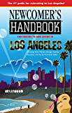 Newcomer's Handbook for Moving to and Living in Los Angeles: Including Santa Monica, Pasadena, Orange County, and the…