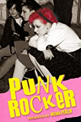 Punk Rocker: Punk tales of Billy Idol, Sid Vicious and Iggy Pop from New York City, Los Angeles, Minnesota and Austria. Kindle Edition