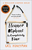 Eleanor Oliphant is Completely Fine: One of the Most Extraordinary Sunday Times Best Selling Fiction Books of the Last Decade.