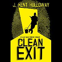 Clean Exit (An Ajax Clean Forensic Thriller Book 1) (English Edition)