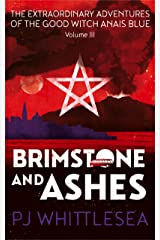 Brimstone and Ashes: The Extraordinary Adventures of the Good Witch Anaïs Blue Volume 3 Kindle Edition