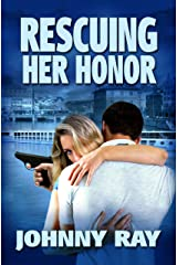 RESCUING HER HONOR, AN INTERNATIONAL ROMANTIC THRILLER (THE BODYGUARD ROMANCE SERIES Book 2) Kindle Edition