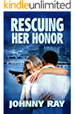RESCUING HER HONOR, AN INTERNATIONAL ROMANTIC THRILLER (THE BODYGUARD ROMANCE SERIES Book 2)