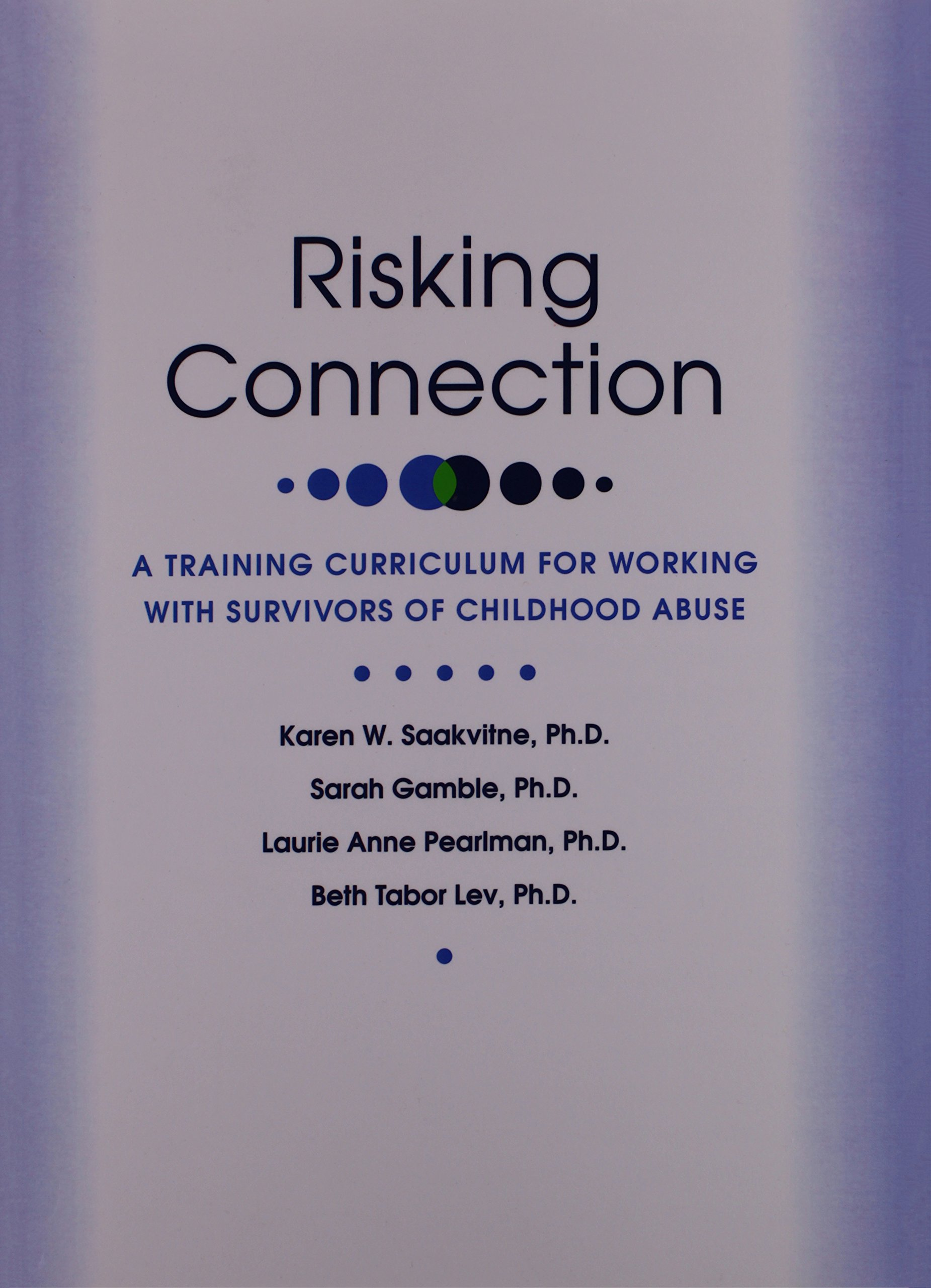 Risking Connection: A Training Curriculum for Working With Survivors of Childhood Abuse pdf