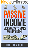 Passive Income: More Ways to Make Money Online (English Edition)