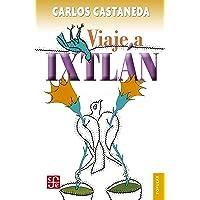 Viaje a Ixtlán: Las lecciones de don Juan (Spanish Edition)