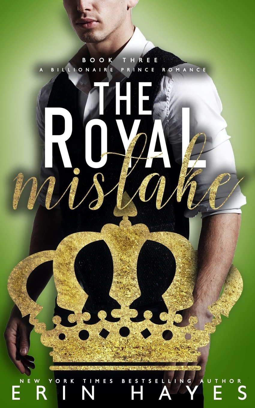 Read Online The Royal Mistake: A Billionaire Prince Romance (Volume 3) ebook