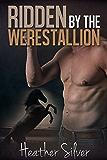 Ridden by the Werestallion (Lucky Day Ranch Book 1)
