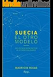 Suecia: El otro modelo: Del Estado Benefactor al Estado Solidario (Spanish Edition)