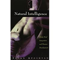Natural Intelligence:  Body-Mind Integration and Human Development