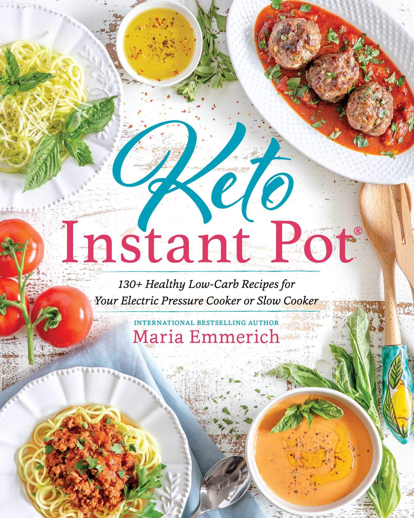 Keto Instant Pot: 130+ Healthy Low-Carb Recipes for Your Electric Pressure Cooker or Slow Cooker by Victory Belt Publishing