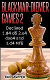 Blackmar-Diemer Games 2: Declined 1.d4 d5 2.e4 dxe4 and 1.d4 Nf6 (Chess BDG)