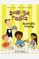 Bow-Tie Pasta: Acrostic Poems (Poetry Adventures) Kindle Edition