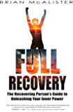 Full Recovery: The Recovering Person's Guide to Unleashing Your Inner Power