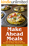 Make Ahead:  365 Days of Quick & Easy, Make Ahead, Freezer Meals (Dump Dinners, Slow Cooker, Overnight Recipes) (English Edition)