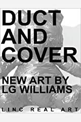 Duct And Covered: New Art By LG Williams Kindle Edition