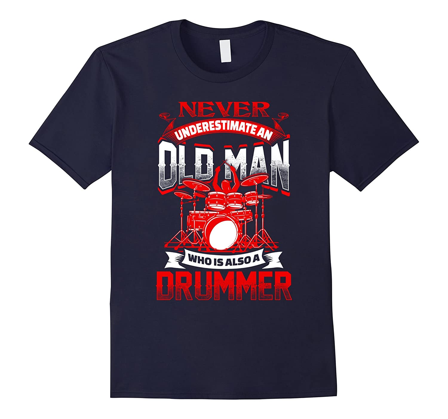 An Old Man Who Is A Drummer Funny T Shirt-BN