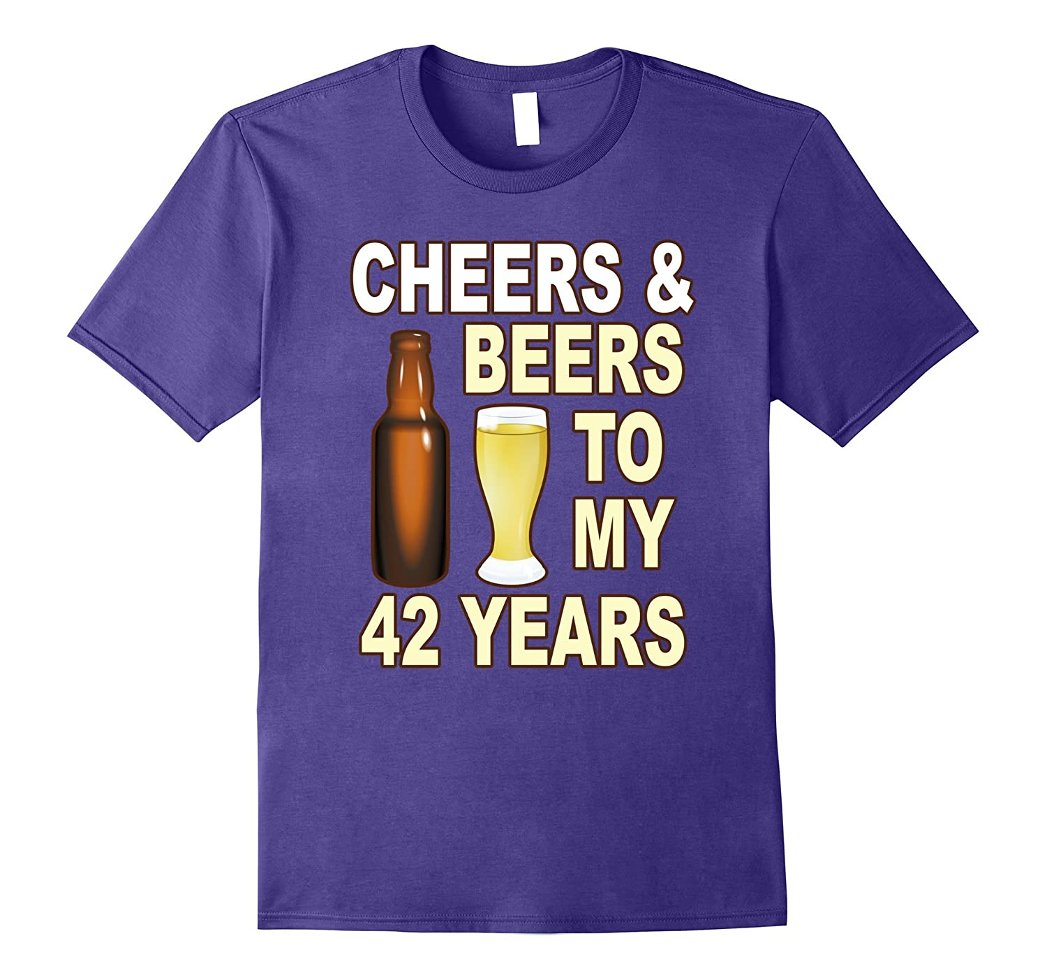 Cheers & Beers To My 42 Years T-Shirt-FL