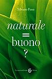 Naturale = buono ? (Le sfere)