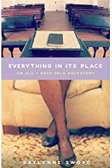 Everything In Its Place: An All I Once Held Backstory Kindle Edition