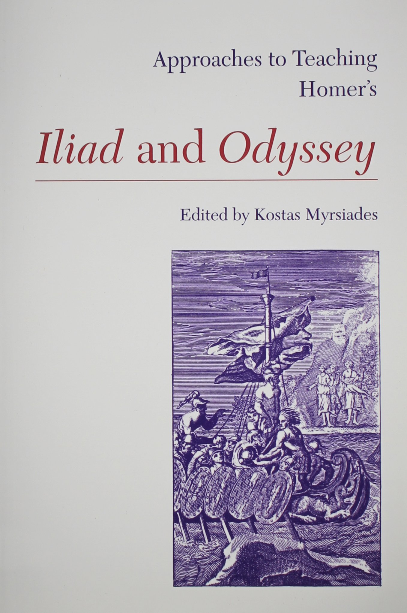 Approaches to Teaching Homer's Iliad and Odyssey (Approaches to Teaching World Literature, 13) (Approaches to Teaching World Literature (Hardcover)) by Brand: Modern Language Assn of Amer