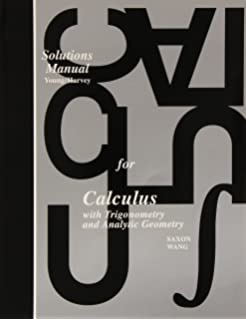 Calculus with trigonometry and analytic geometry john saxon frank saxon calculus teachers edition solutions manual first edition 1997 fandeluxe Image collections