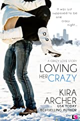 Loving Her Crazy (Crazy Love Book 3) Kindle Edition