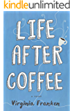 Life After Coffee