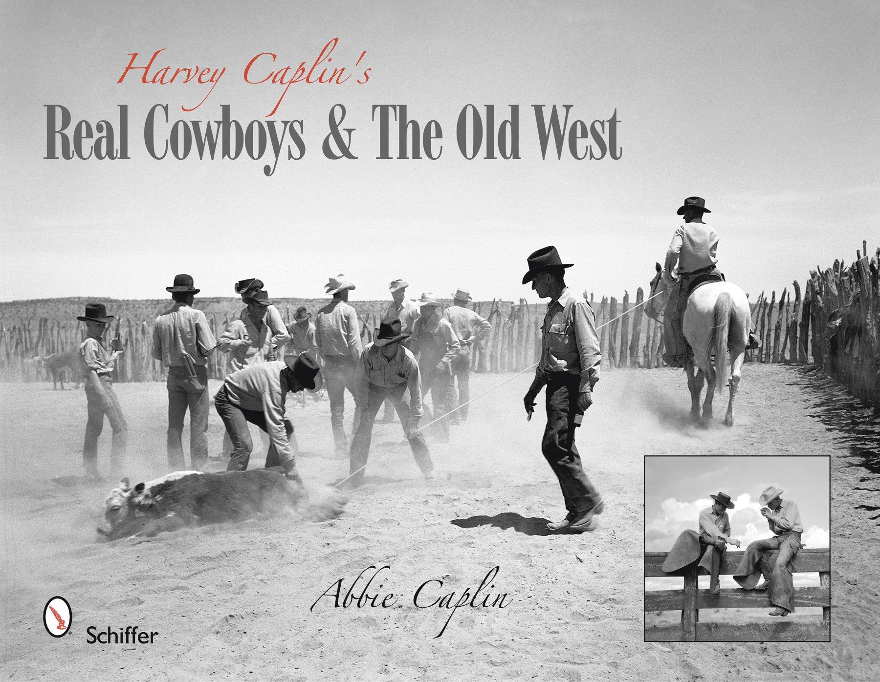harvey-caplin-s-real-cowboys-the-old-west