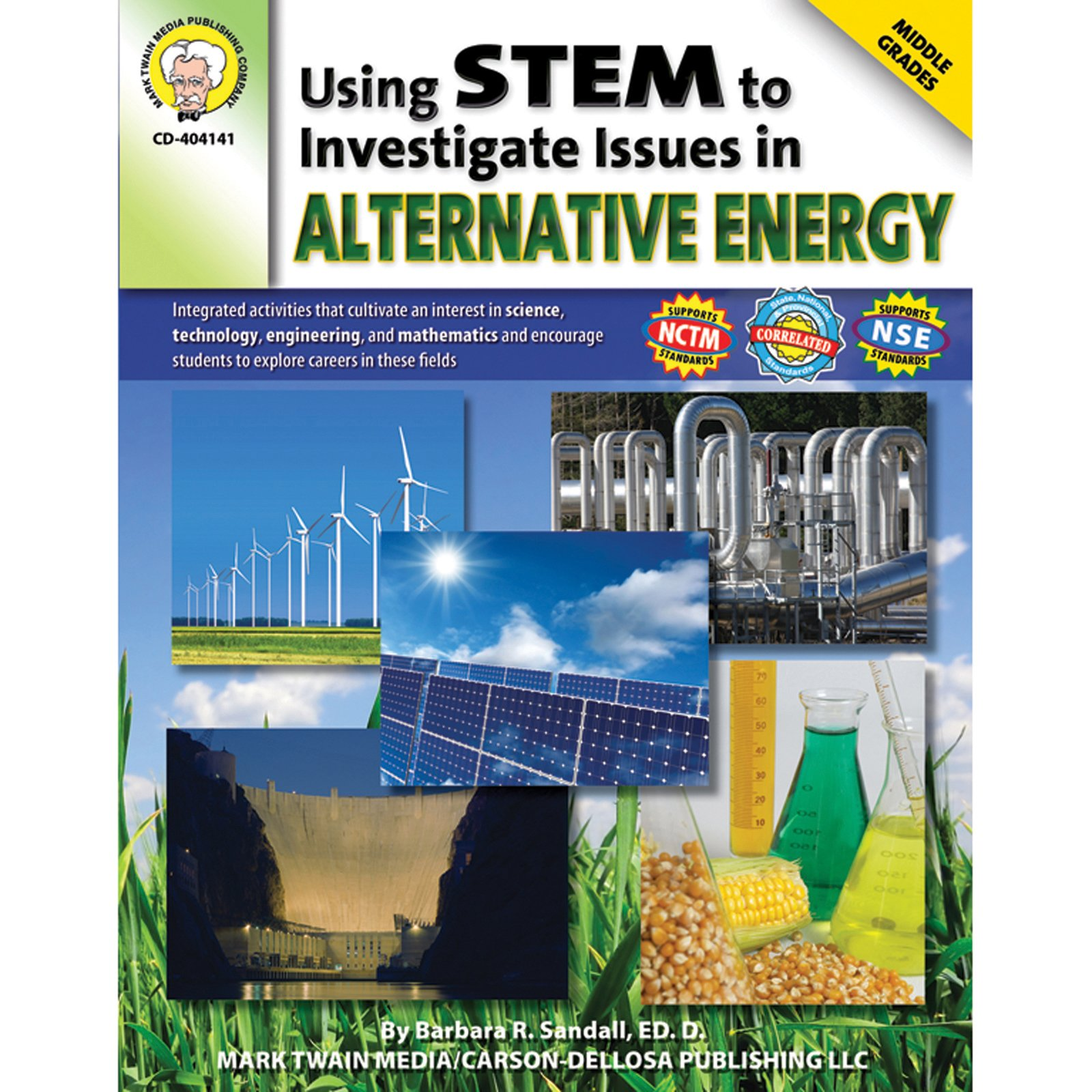 Download Using STEM to Investigate Issues in Alternative Energy, Grades 6 - 8 pdf epub