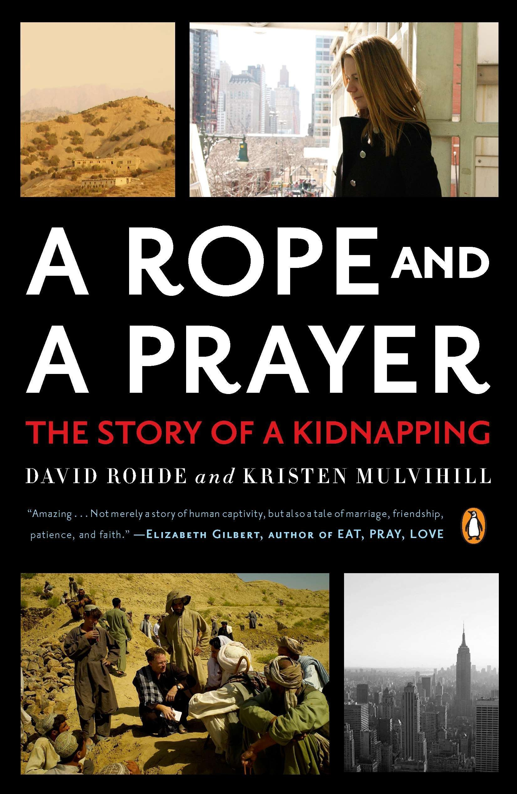 A Rope and a Prayer: The Story of a Kidnapping: David Rohde
