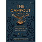 The Campout Cookbook: Inspired Recipes for Cooking Around the Fire and Under the Stars