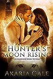 Hunter's Moon Rising: An Awakening Series Novella