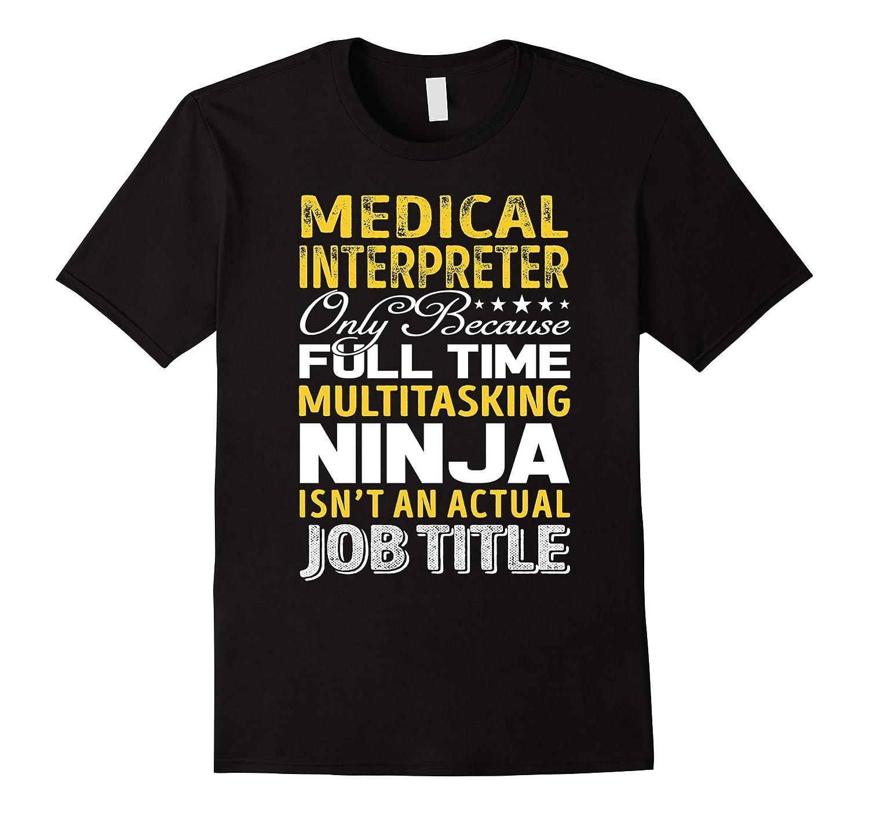Medical Interpreter Is Not An Actual Job Title Tshirt Tj Theteejob