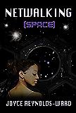 Netwalking Space: A Netwalk Sequence Novel