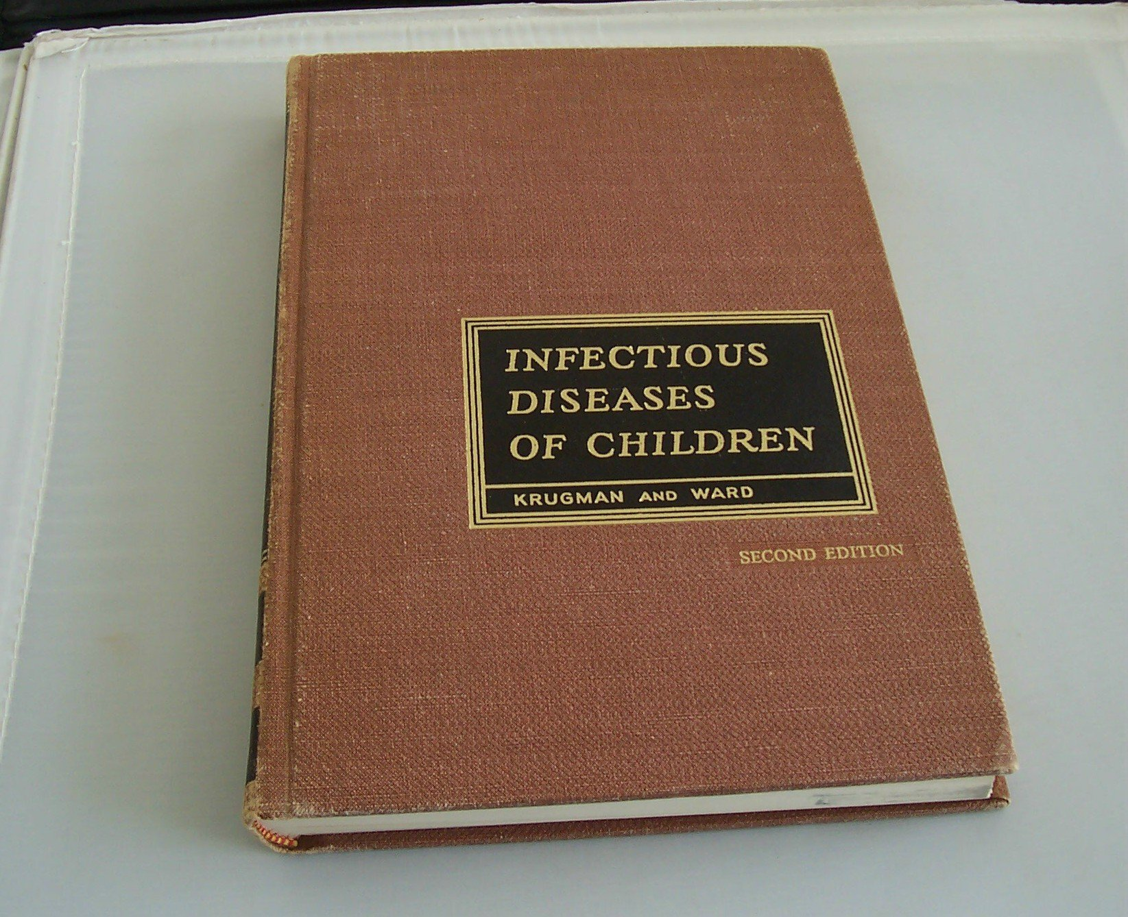 Infectious Diseases of Children, Krugman, Saul, M.D.; Ward, Robert, M.D.