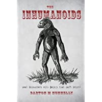 The Inhumanoids: Real Encounters with Beings that can't Exist!