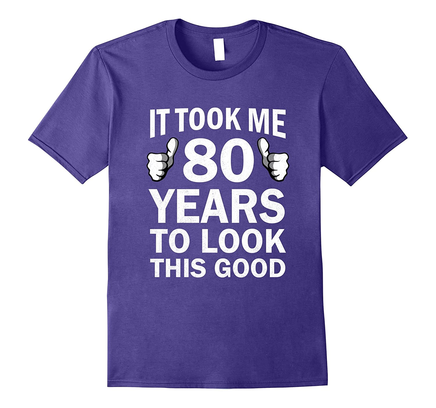 Funny 80th Birthday T-Shirt Took 80 Years To Look This Good-Rose