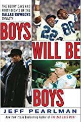 Boys Will Be Boys: The Glory Days and Party Nights of the Dallas Cowboys Dynasty Kindle Edition