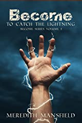Become: To Catch the Lightning: Become Series Book 1 Kindle Edition