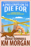 A Prescription To Die For (Deanna Devlin, Desert Detective Cozy Mystery Book 1)