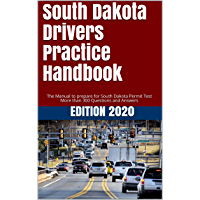 South Dakota Drivers Practice Handbook: The Manual to prepare for South Dakota Permit Test - More than 300 Questions and Answers